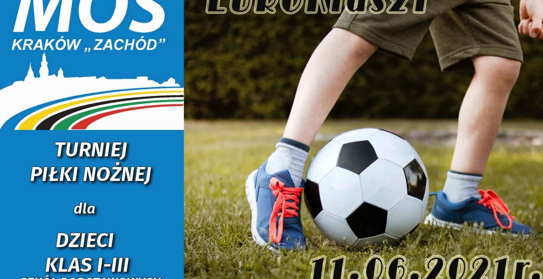 MOS Kraków Zachód organizuje Turniej Piłki Nożnej dla dzieci – EUROKids 21